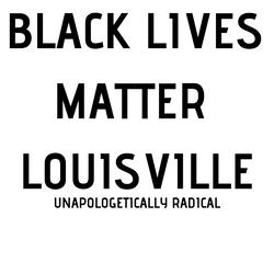 BLACK LIVES MATTER LOUISVILLE (2)
