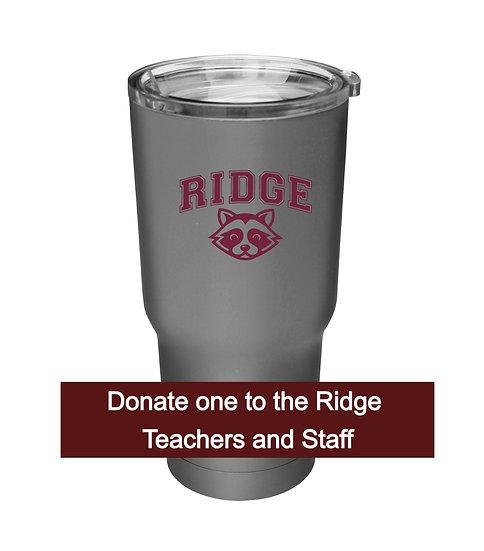 20 oz. Tumbler: Donate one to the Ridge Teachers and Staff