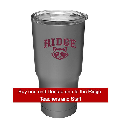 20 oz. Tumbler: Buy one and donate one to the Ridge Teachers and Staff