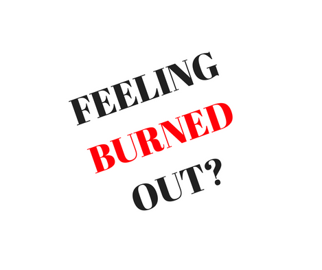 Feeling Burned Out?
