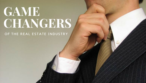 Who Are The Game Changers Of The Real Estate Industry?