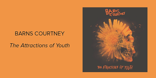 Barns Courtney – The Attractions of Youth: Classy British Pop Veiling