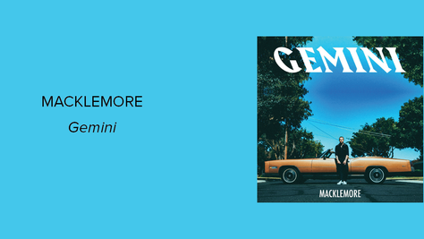 Macklemore – Gemini: The Cocky, Albeit Well Delivered Return