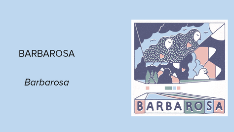 Barbarosa: A Self Titled EP Tapping Into Moods Everywhere