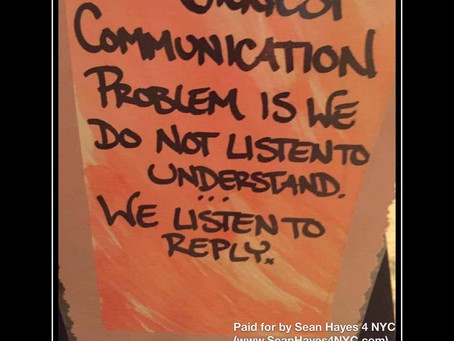 Listen to Understand. Not to Reply.