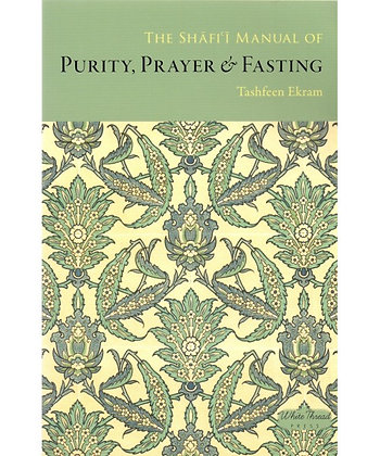The Shafi'i Manual of Purity, Prayer & Fasting