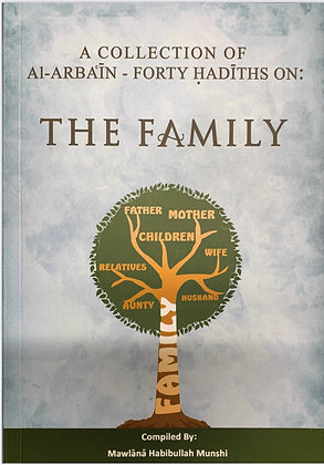 A collection of Al arbain - Forty Hadiths on the Family