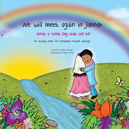 We Will Meet Again In Jannah : What a Great Day that will be!
