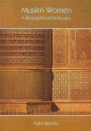 Muslim Women: A Biographical Dictionary