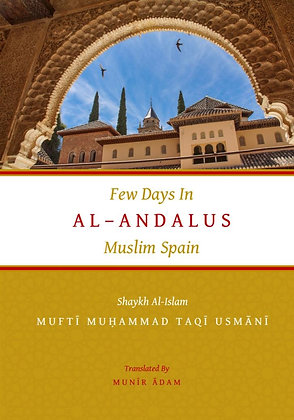 'Few Days In Al Andalus (Muslim Spain)'