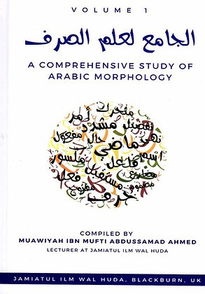 A Comprehensive Study of Arabic Morphology Ilm Sarf