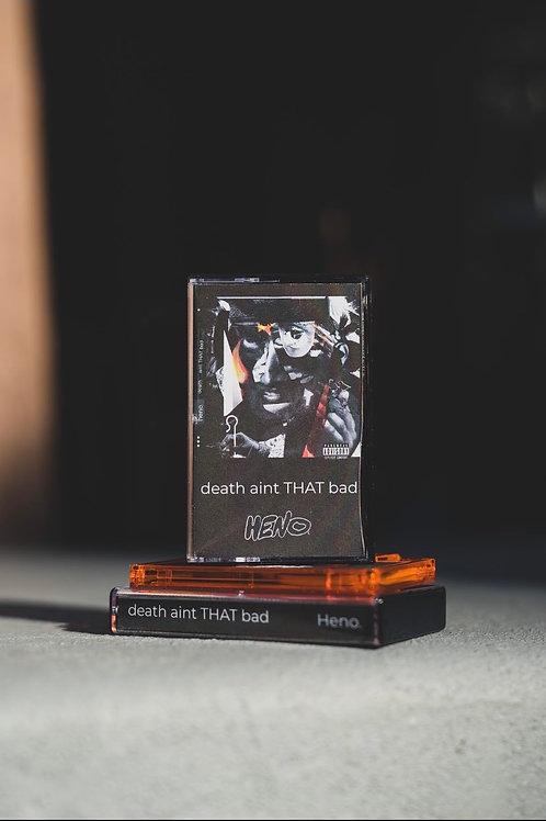 Death Aint That Bad Cassette