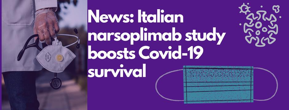 News: Italian narsoplimab study boosts Covid-19 survival
