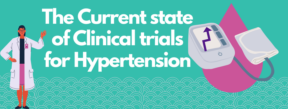 The current state of Hypertension clinical trials