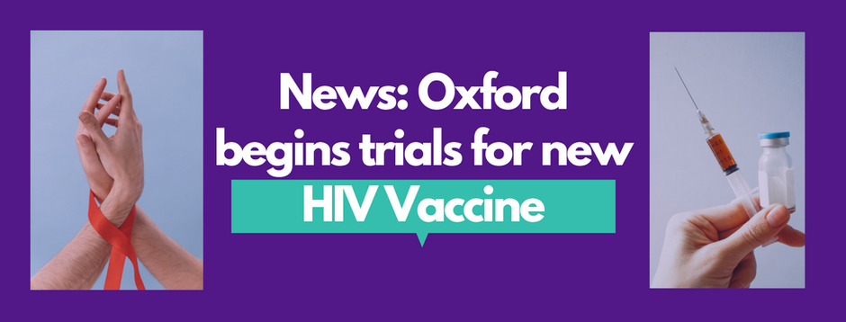 Oxford begins trials for new HIV Vaccine