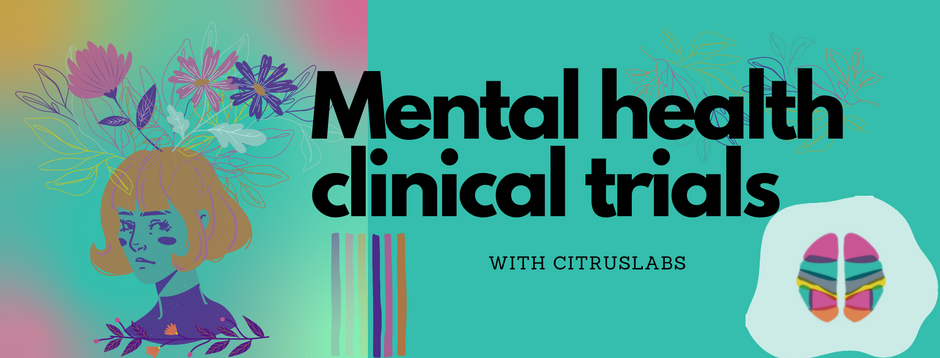 How Citruslabs can help you approach a mental health clinical trial