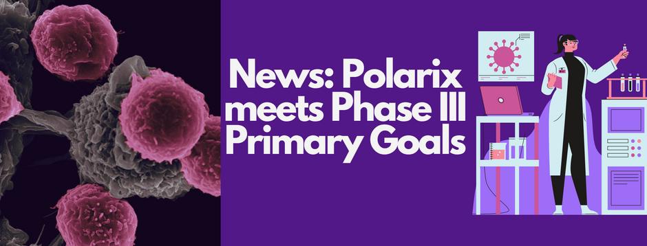 News: POLARIX meets Phase III Primary Goals