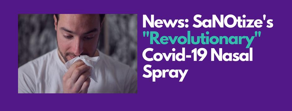 """News: SaNOtize's """"Revolutionary"""" Covid-19 Nasal Spray"""