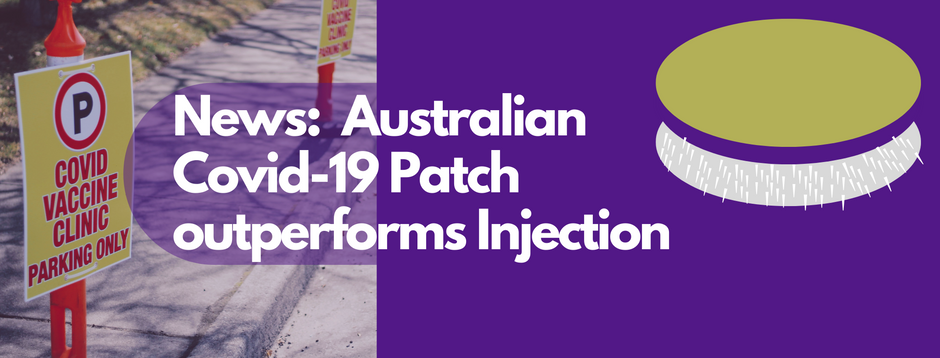 Australian Covid-19 Patch outperforms Injection