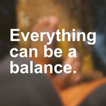 Everything can be a balance. Are you par