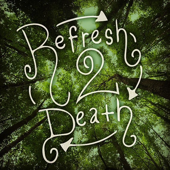 _Refresh2Death___From sketch to fetch lo