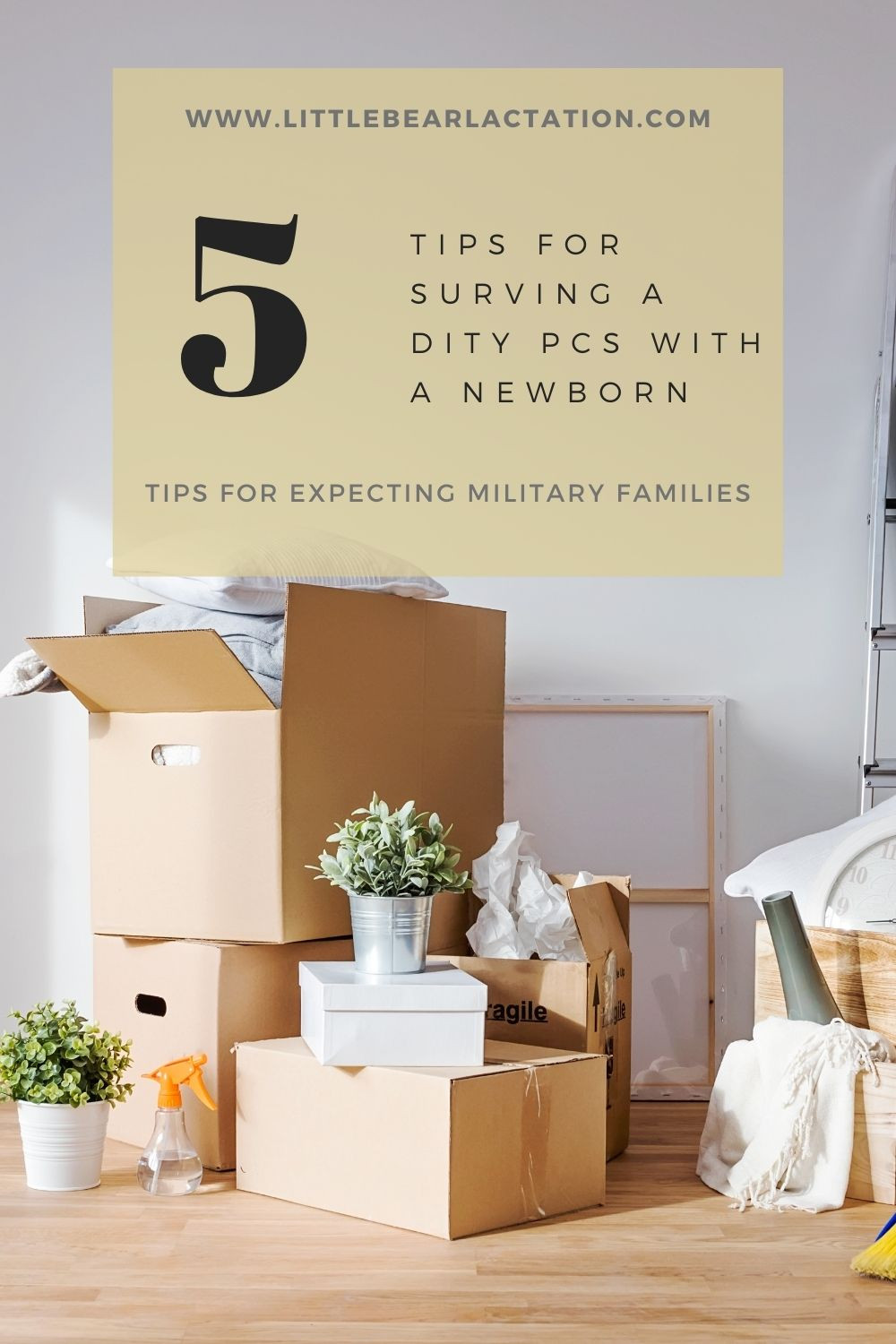 Image of moving boxes stacked on top of each other says 5 tips for surviving a DITY PCS with a newborn tips for breastfed newborns tips for military families