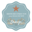 Badge for award winning birth photography from Birth Becomes Her 2020 Image Review Bronze level finalist with bronze start and teal background