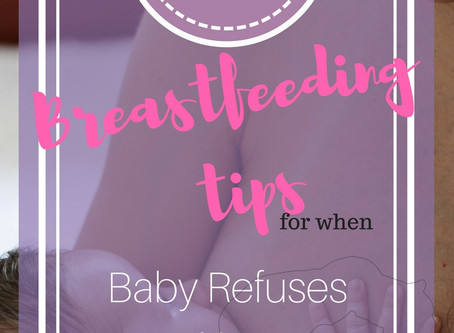 Breastfeeding Tips for When Baby Refuses to Nurse