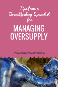 Tips from a breastfeeding specialist for managing oversupply