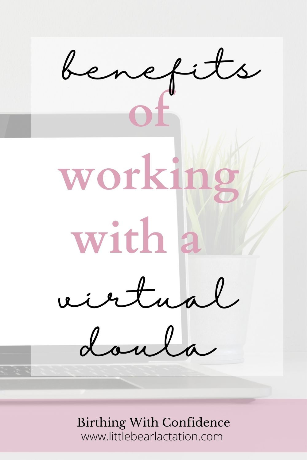 Benefits of working with a virtual doula benefits of a doula doulas during covid
