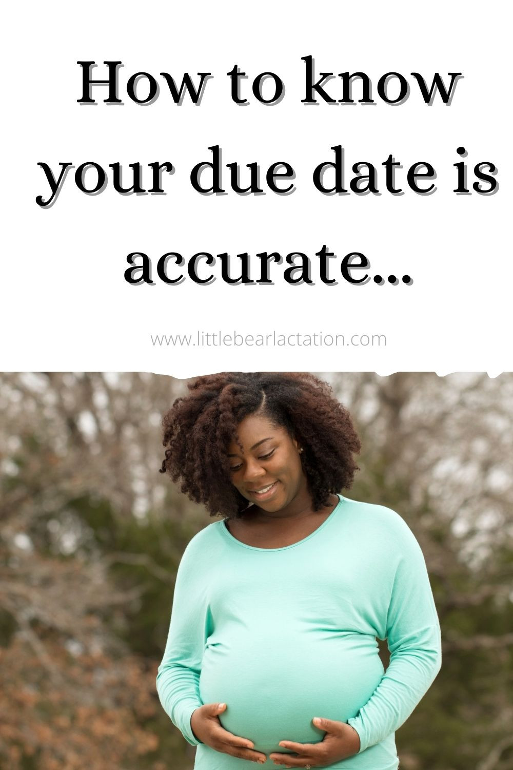how to know your due date is accurate african american mother cradles pregnant belly digital doula virtual doula online childbirth support mommy blog pregnancy blog