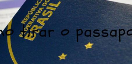 Como tirar o passaporte - Passo a Passo