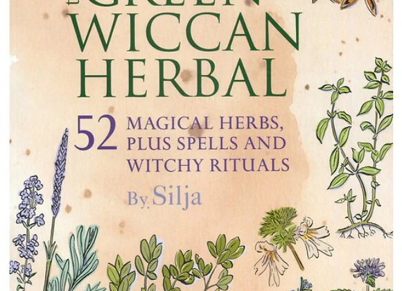 The Green Wiccan Herbal - Silja