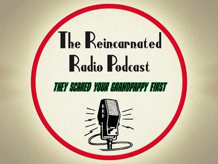More Reincarnated Radio episodes!