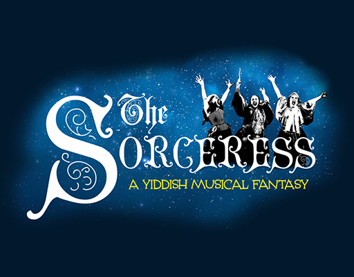 The Sorceress: A Yiddish Musical Fantasy