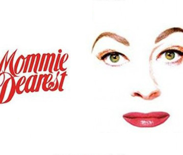 """MOMMIE DEAREST"" the Musical"