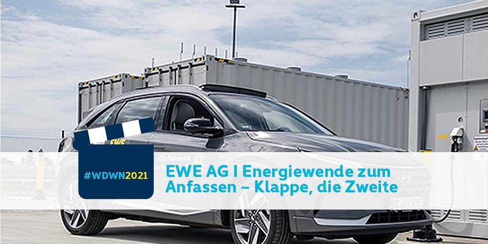 EWE AG I Energiewende zum Anfassen – Klappe, die Zweite