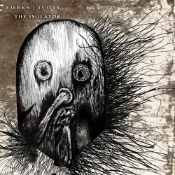 26. Forks Of Ivory - The Isolator