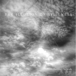 82. M. Persson Sounds - The Illusion Of Stillness