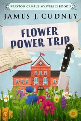 Braxton Campus Mysteries 3: Flower Power Trip