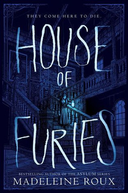 1. Madeleine Roux - House Of Furies - A