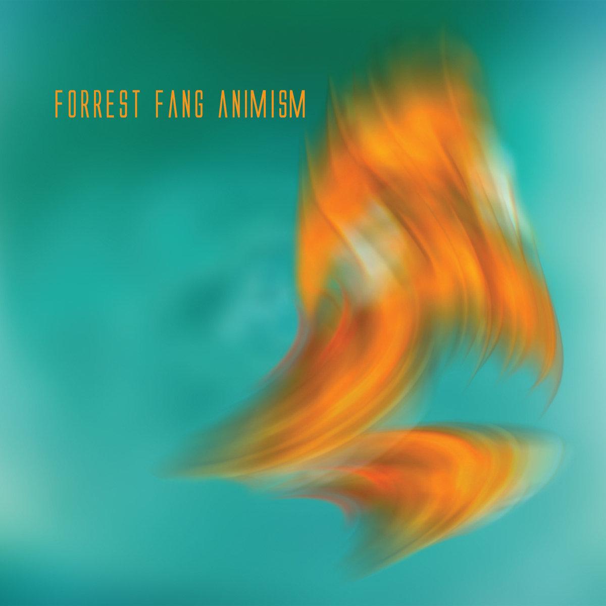 74. Forrest Fang - Animism