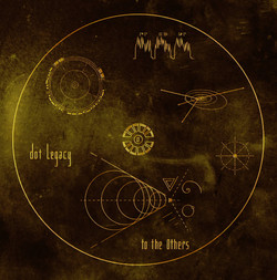 13. Dot Legacy - To The Others