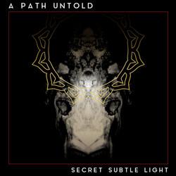 34. A Path Untold - Secret Subtle Light