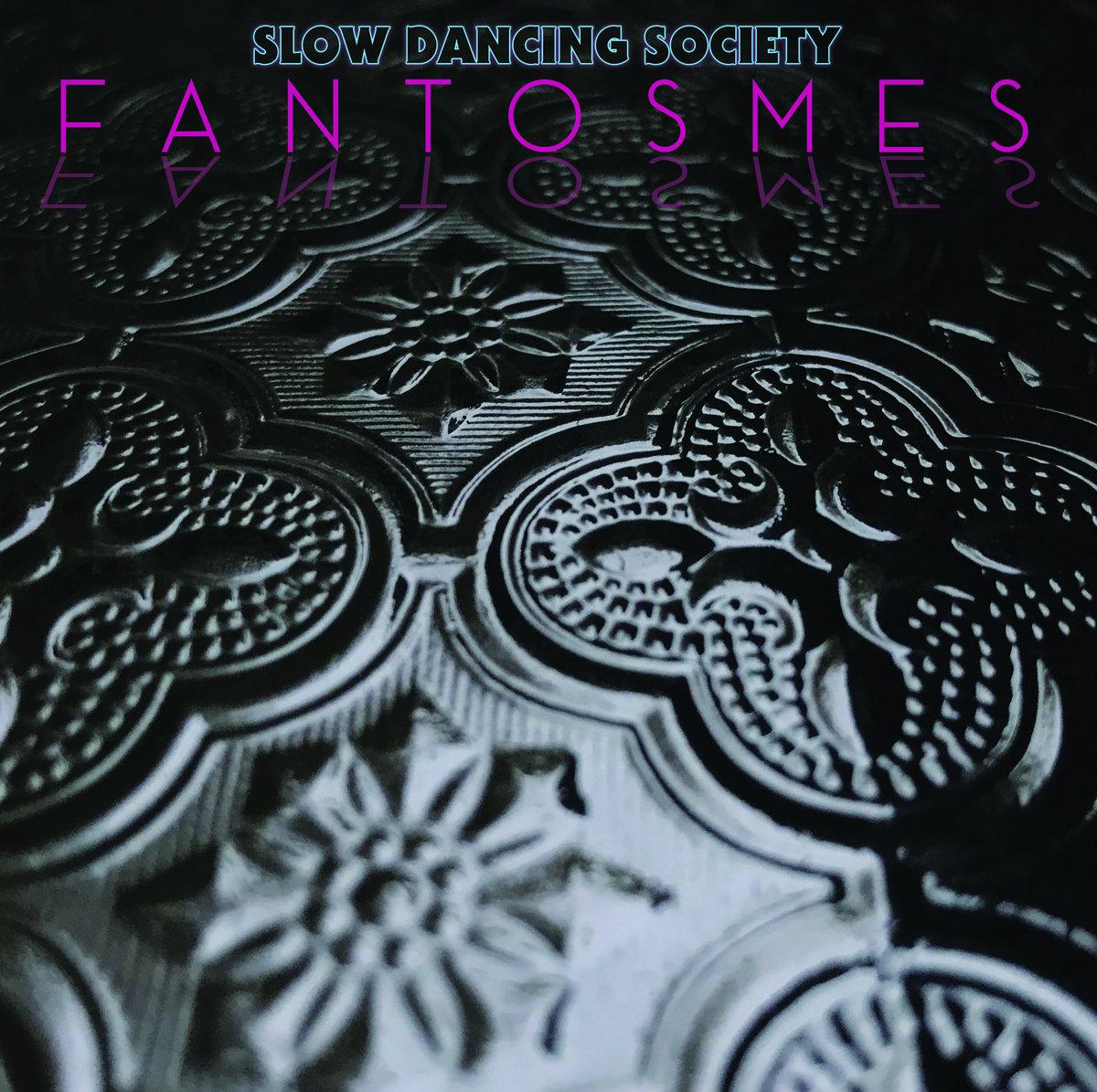 9. Slow Dancing Society - Fantosmes