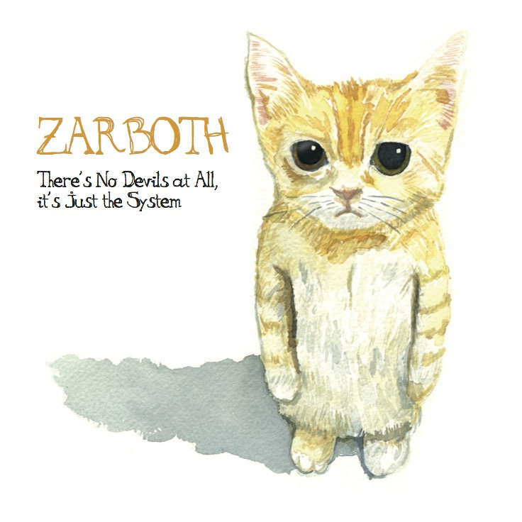 10. Zarboth - There's No Devil At All, It's Just The System