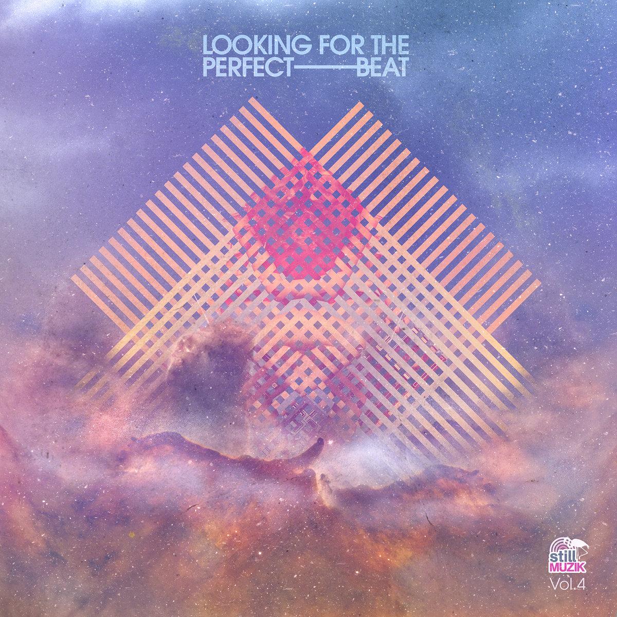 9. stillmuzik - Looking For The Perfect Beat Vol. 4