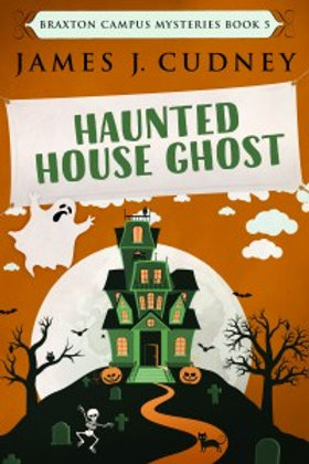 Braxton Campus Mysteries 5: Haunted House Ghost