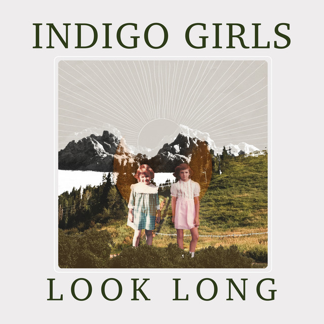 58. Indigo Girls - Look Long