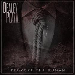 10. Dealey Plaza - Provoke The Human